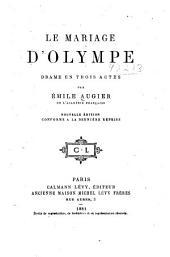 Le mariage d'Olympe: drame en trois actes