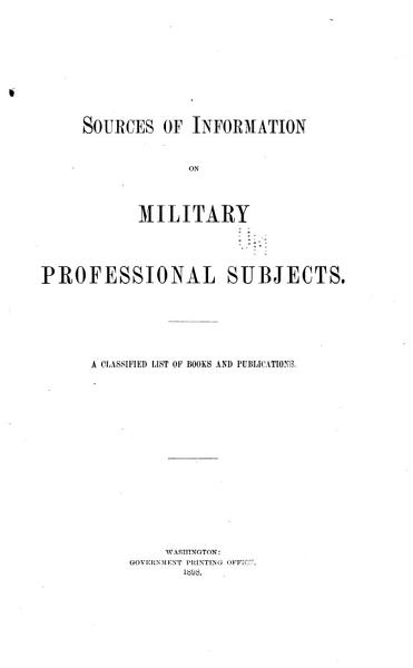 Download Sources of Information on Military Professional Subjects Book