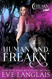 Human and Freakn': Freakn' Shifters #4