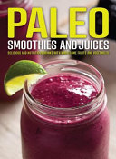 Paleo Smoothies and Juices Book