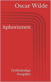 Aphorismen (Vollständige Ausgabe)
