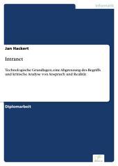 Intranet: Technologische Grundlagen, eine Abgrenzung des Begriffs und kritische Analyse von Anspruch und Realität