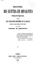 Histoire des luttes et rivalités politiques entre les puissances maritimes et la France durant la seconde moitié du XVIIe siècle: Volumes1à2