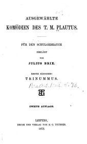 Ausgewählte komödien des T. Maccius Plautus: Bände 1-3