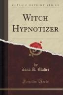 Witch Hypnotizer  Classic Reprint  PDF