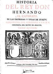 Historia del Rey Don Hernando el Catolico, de las empresas y ligas de Italia