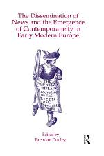 The Dissemination of News and the Emergence of Contemporaneity in Early Modern Europe