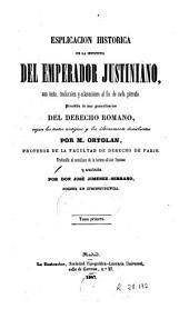 Esplicación histórica de la Instituta del Emperador Justiniano: con testo, traducción y aclaraciones al fin de cada párrafo