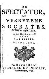 De Spectator, of verrezene Socrates: Volume 6