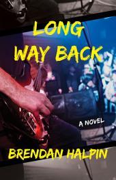 Long Way Back: A Novel