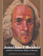 Jonathan Edwards and the Trinitarian Shape of Beauty