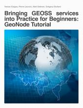 Bringing GEOSS services into Practice for Beginners: GeoNode Tutorial