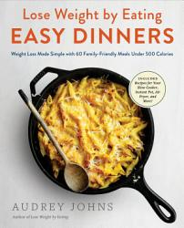 Lose Weight By Eating Easy Dinners Book PDF