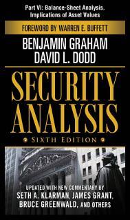 Security Analysis  Sixth Edition  Part VI   Balance Sheet Analysis  Implications of Asset Values Book