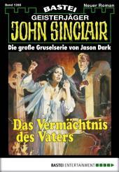 John Sinclair - Folge 1395: Das Vermächtnis des Vaters (1. Teil)