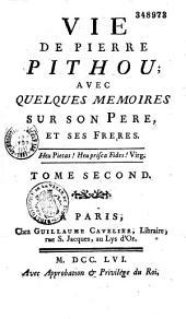 Vie de Pierre Pithou, avec quelques mémoires sur son père et ses frères