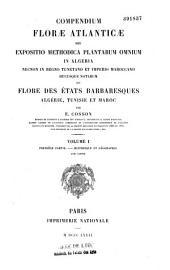 Compendium florae atlanticae... ou Flore des états barbaresques : Algérie, Tunisie et Maroc: Volume1