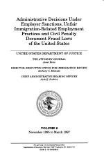 Administrative Decisions Under Employer Sanctions & Unfair Immigration-related Employment Practices Laws