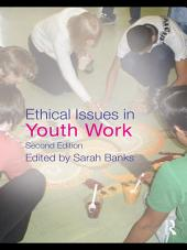 Ethical Issues in Youth Work: Edition 2