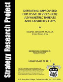Defeating Improvised Explosive Devices  Asymmetric Threats and Capability Gaps PDF