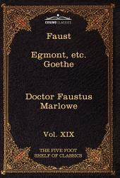 Faust, Part I, Egmont and Hermann, Dorothea, Dr Faustus: The Five Foot Shelf of Classics, Vol. XIX (in 51 Volumes)