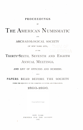 Proceedings of the American Numismatic Society; Annual Meeting: Volumes 36-43