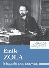 Émile Zola: Intégrale des œuvres