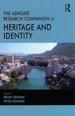 The Routledge Research Companion to Heritage and Identity PDF