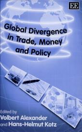 Global Divergence in Trade, Money and Policy