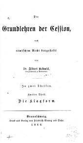 Die Grundlehren der Cession: Th. Die Klagform