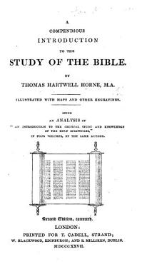 A Compendious Introduction to the study of the Bible      Being an Analysis of    An Introduction to the critical study and knowledge of the Holy Scriptures        Second edition  corrected PDF