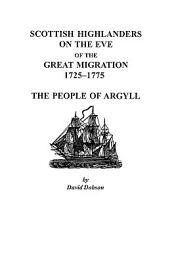 Scottish Highlanders on the Eve of the Great Migration, 1725-1775: The People of Argyll