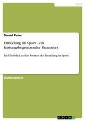 Ermüdung im Sport - ein leistungsbegrenzender Parameter: Ein Überblick zu den Formen der Ermüdung im Sport