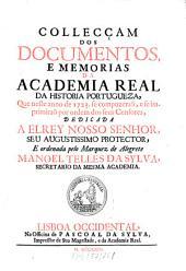 Collecçam dos documentos, e memorias da Academia Real da Historia Portugueza: que neste anno de ... se compuzeraõ. 1723