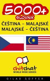 5000+ Čeština - Malajské Malajské - Čeština Slovník