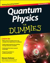 Quantum Physics For Dummies: Edition 2