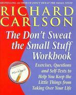 Don't Sweat the Small Stuff Workbook