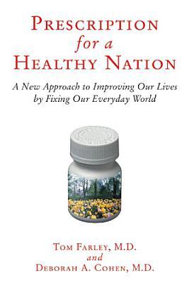 Prescription for a Healthy Nation