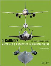 DeGarmo's Materials and Processes in Manufacturing: Edition 12