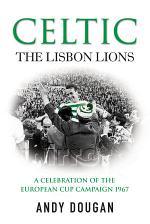 Celtic: The Lisbon Lions