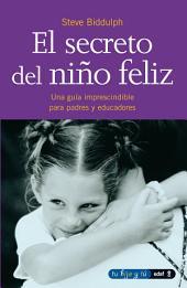 El secreto del niño feliz: Volumen 1