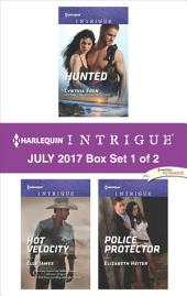Harlequin Intrigue July 2017 - Box Set 1 of 2: Hunted\Hot Velocity\Police Protector