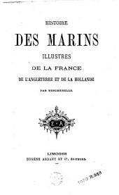 Histoire des marins illustres de la France, de l'Angleterre et de la Hollande