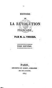 Histoire de la Révolution française: accompagnée d'une histoire de la Révolution de 1355, ou des États-Généraux sous le roi Jean, Volume7