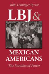 Lbj And Mexican Americans Book PDF