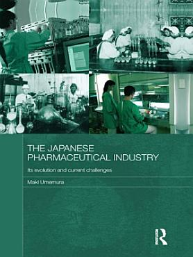 The Japanese Pharmaceutical Industry PDF