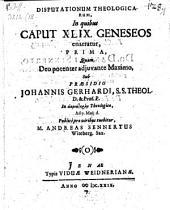 Disputationum theologicorum, in quibus caput XLIX. geneseos enarratur, prima