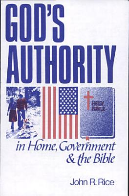 God s Authority in Home  Government and the Bible PDF