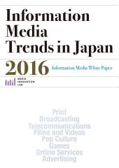 Information Media Trends in Japan 2016