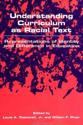 Understanding Curriculum as Racial Text